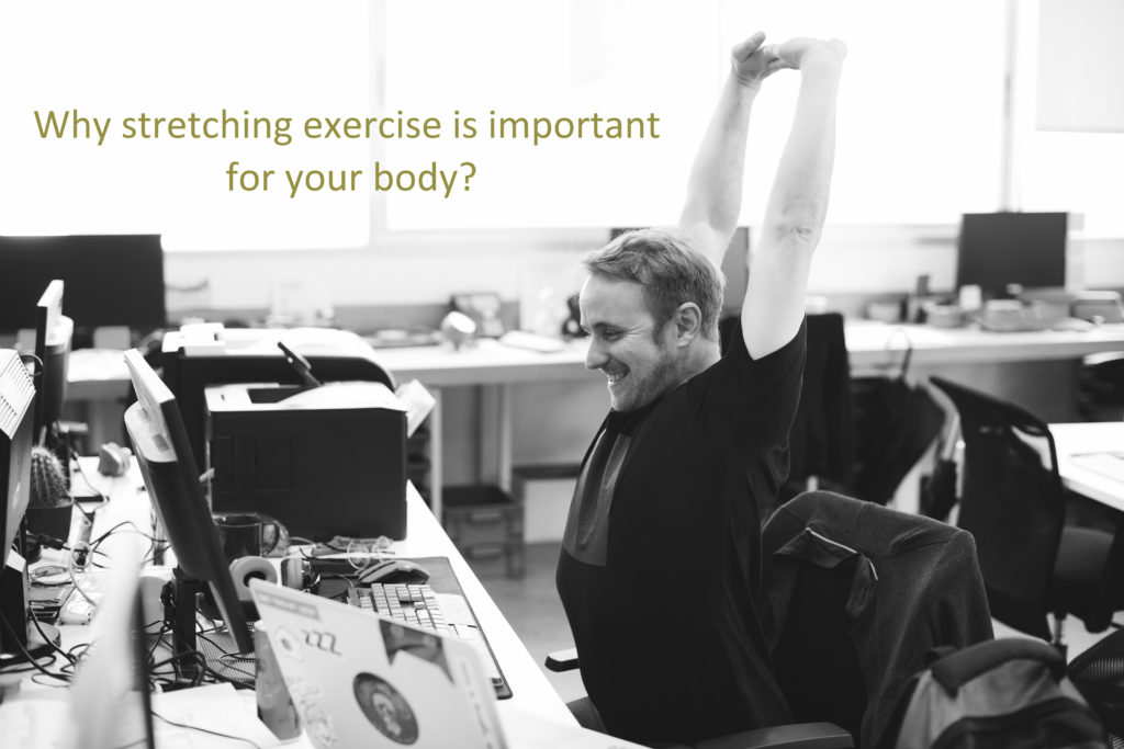 Why stretching exercise is important for your body?