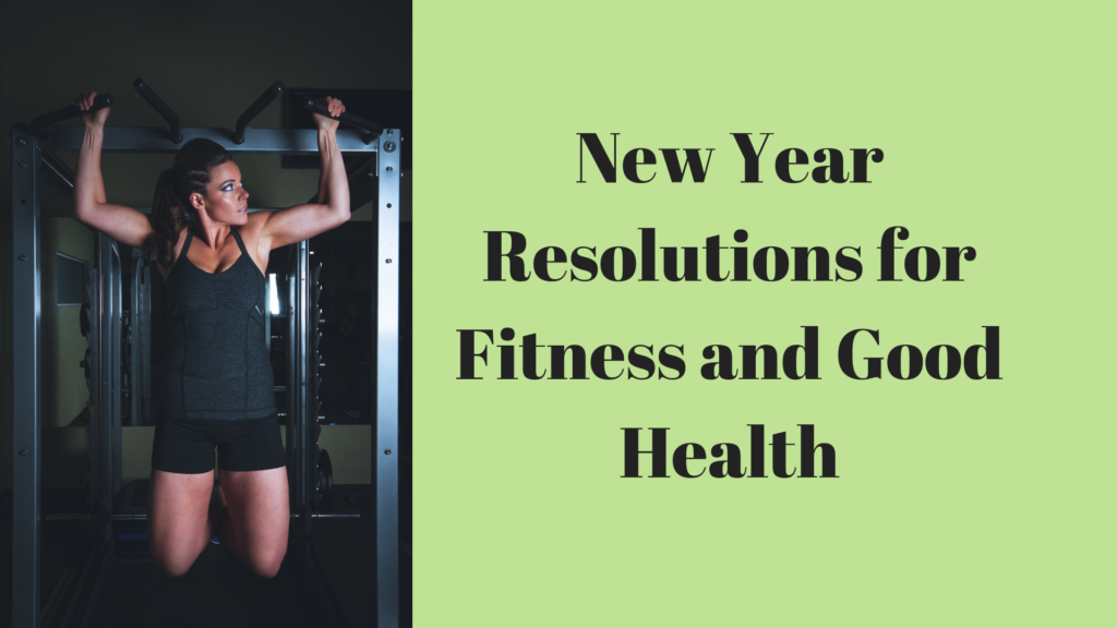 New Year Resolutions for Fitness and Good Health